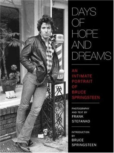 Days of Hope and Dreams: An Intimate Portrait of Bruce Springsteen: Stefanko, Frank