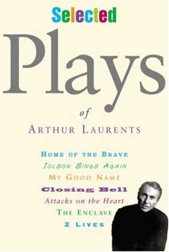 Selected Plays of Arthur Laurents: Laurents, Arthur