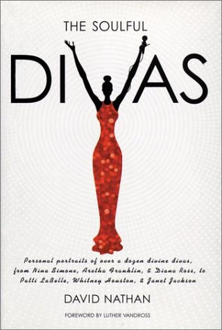 9780823084302: The Soulful Divas: Personal Portraits of over a Dozen Divine Divas, from Nina Simone, Aretha Franklin, & Diana Ross to Patti Labelle, Whitney Houston, & Janet Jackson