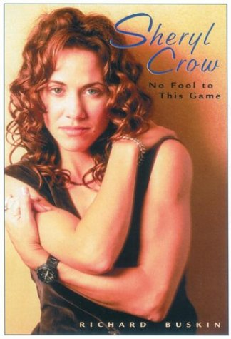 9780823084319: Sheryl Crow: No Fool to This Game