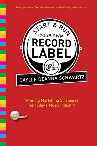 9780823084630: Start and Run Your Own Record Label, Third Edition: Winning Marketing Strategies for Today's Music Industry (Start & Run Your Own Record Label)