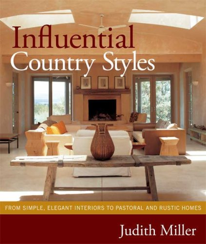 9780823084654: Influential Country Styles: From Simple Elegant Interiors to Pastoral and Rustic Homes