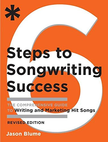 9780823084777: Six Steps to Songwriting Success, Revised Edition: The Comprehensive Guide to Writing and Marketing Hit Songs