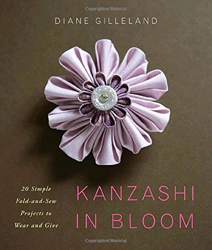 9780823084814: Kanzashi in Bloom: 20 Simple Fold-And-Sew Projects to Wear and Give