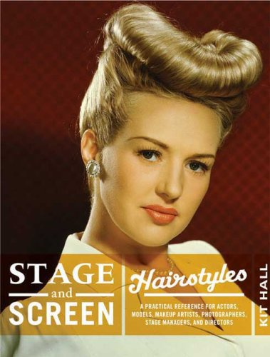 9780823084975: Stage and Screen Hairstyles: A Practical Reference for Actors, Models, Makeup Artists, Photographers, Stage Managers, and Directors