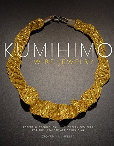 9780823085514: Kumihimo Wire Jewelry: Essential Techniques and 20 Jewelry Projects for the Japanese Art of Braiding