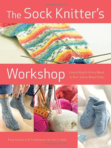 9780823085538: The Sock Knitter's Workshop: Everything Knitters Need to Knit Socks Beautifully