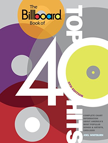 The Billboard Book of Top 40 Hits, 9th Edition: Complete Chart Information about America's Most Popular Songs and Artists, 1955-2009 (0823085546) by Joel Whitburn