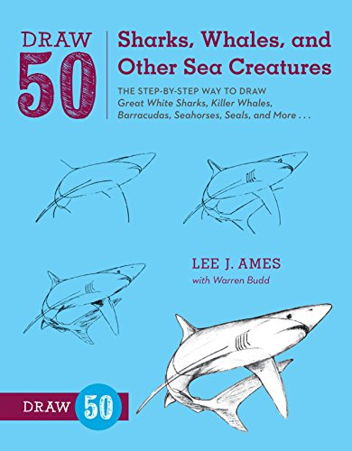 9780823085712: Draw 50 Sharks, Whales, and Other Sea Creatures: The Step-by-step Way to Draw Great White Sharks, Killer Whales, Barracudas, Seahorses, Seals, and More