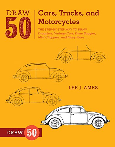 9780823085767: Draw 50 Cars, Trucks, and Motorcycles: The Step-by-Step Way to Draw Dragsters, Vintage Cars, Dune Buggies, Mini Choppers, and Many More...