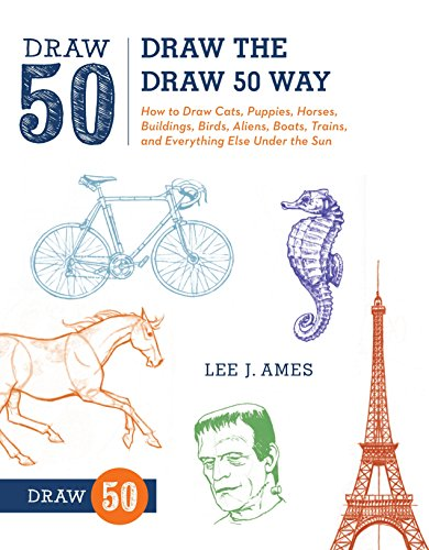 9780823085804: Draw the Draw 50 Way: How to Draw Cats, Puppies, Horses, Buildings, Birds, Aliens, Boats, Trains, and Everything Else Under the Sun