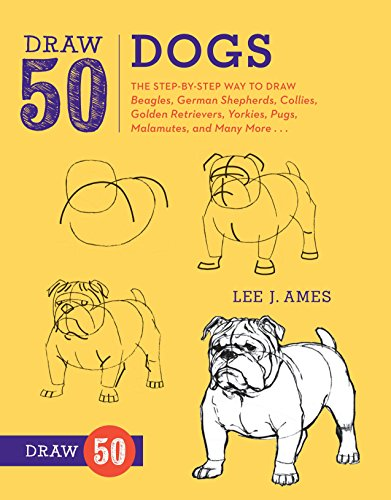 Draw 50 Dogs: The Step-by-Step Way to Draw Beagles, German Shepherds, Collies, Golden Retrievers,...