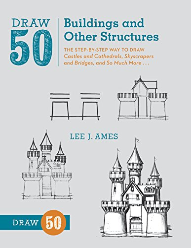 9780823086047: Draw 50 Buildings and Other Structures: The Step-by-Step Way to Draw Castles and Cathedrals, Skyscrapers and Bridges, and So Much More...