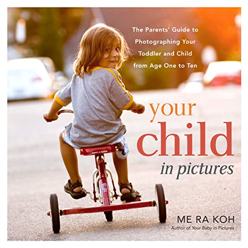 9780823086184: Your Child in Pictures: The Parents' Guide to Photographing Your Toddler and Child from Age One to Ten