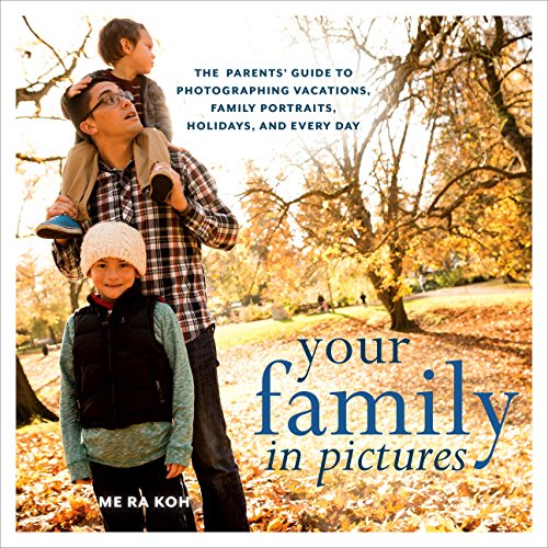 9780823086207: Your Family in Pictures: The Parents' Guide to Photographing Holidays, Family Portraits, and Everyday Life