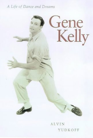 9780823088133: Gene Kelly: A Life of Dance and Dreams