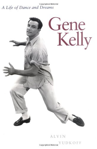 9780823088195: Gene Kelly: A Life of Dance and Dreams