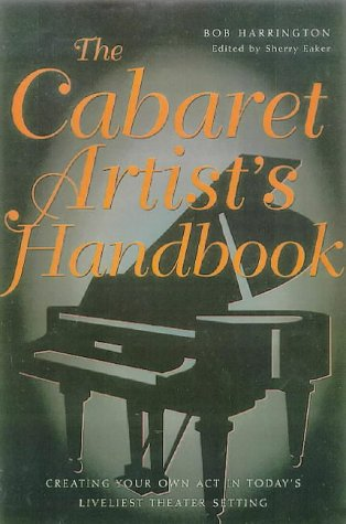9780823088522: The Cabaret Artist's Handbook: Creating Your Own ACT in Today's Liveliest Theater Setting