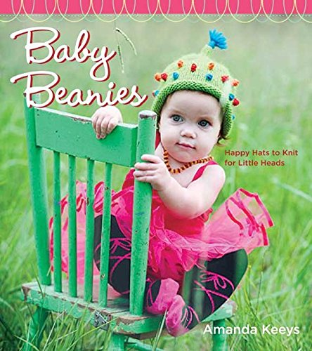 9780823099030: Baby Beanies: Happy Hats to Knit for Little Heads