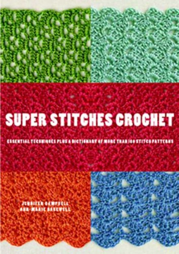 9780823099085: Super Stitches Crochet: Essential Techniques Plus a Dictionary of more than 180 Stitch Patterns