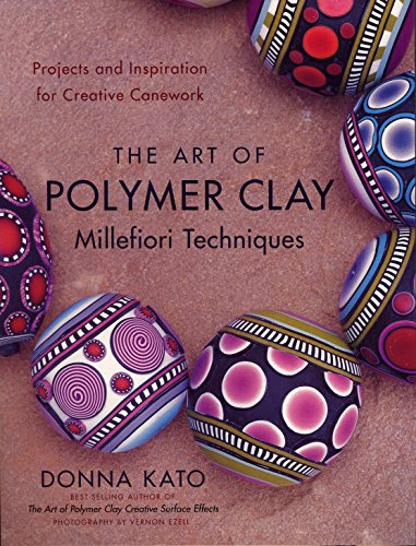 9780823099184: The Art of Polymer Clay Millefiori Techniques: Projects and Inspiration for Creative Canework