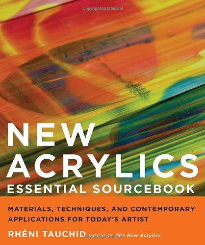 9780823099269: New Acrylics Essential Sourcebook: Materials, Techniques, and Contemporary Applications for Today's Artist