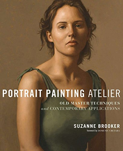 9780823099276: Portrait Painting Atelier: Old Masters Techniques and Contemporary Applications
