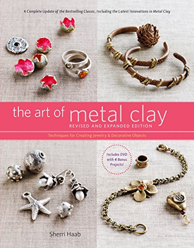 9780823099320: The Art of Metal Clay, Revised and Expanded Edition (with DVD): Techniques for Creating Jewelry and Decorative Objects