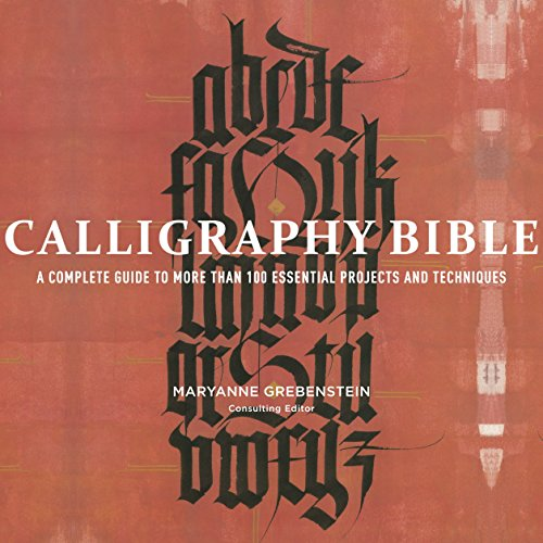 9780823099344: Calligraphy Bible: A Complete Guide to More Than 100 Essential Projects and Techniques