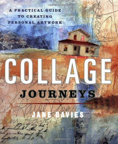 9780823099511: Collage Journeys: A Practical Guide to Creating Personal Artwork