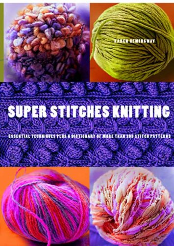 9780823099573: Super Stitches Knitting: Knitting Essentials Plus a Dictionary of more than 300 Stitch Patterns
