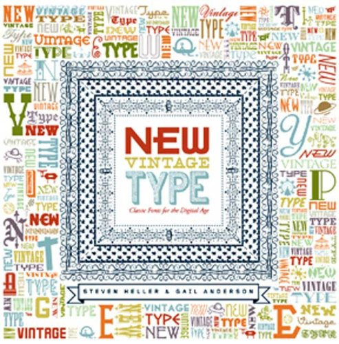 New Vintage Type: Classic Fonts for the Digital Age (9780823099597) by Steven Heller; Gail Anderson