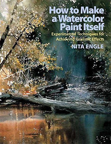 9780823099771: How to Make a Watercolor Paint Itself: Experimental Techniques for Achieving Realistic Effects