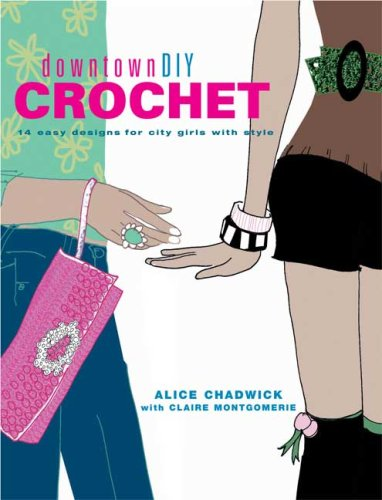 9780823099818: Downtowndiy Crochet: 14 Easy Designs for City Girls with Style