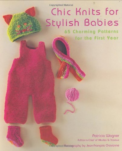 9780823099955: Chic Knits for Stylish Babies: 65 Charming Patterns for the First Year