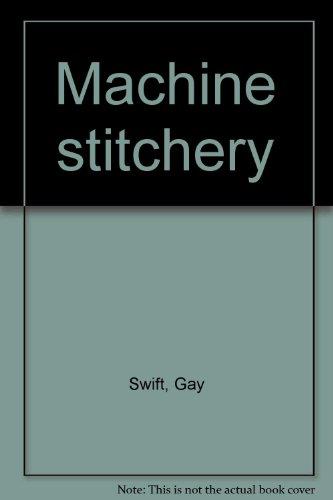9780823150465: Machine stitchery