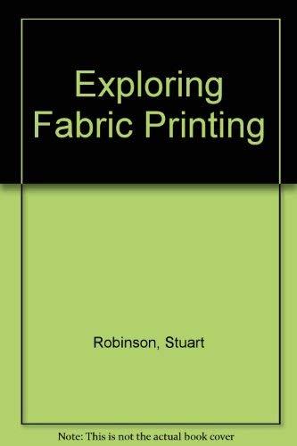 9780823170210: Exploring Fabric Printing