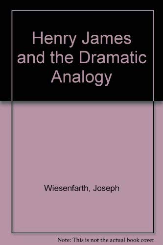 9780823204953: Henry James and the Dramatic Analogy
