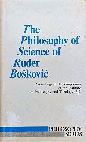 9780823206025: The Philosophy of Science of Roger Joseph Boscovich (Philosophy series)