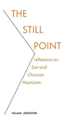 9780823208616: The Still Point: Reflections on Zen and Christian Mysticism