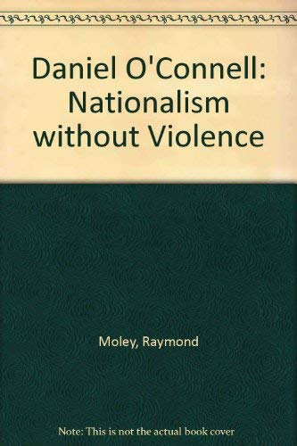 9780823209781: Daniel O'Connell: Nationalism Without Violence