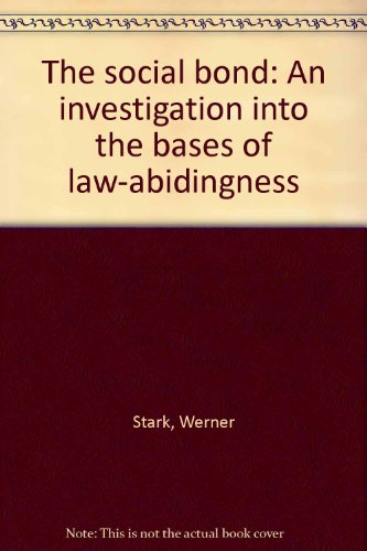 9780823210022: The Social Bond: An Investigation into the Bases of Law-Abidingness, Vol. V: Threats to the Social Bond, Contained Lawlessness