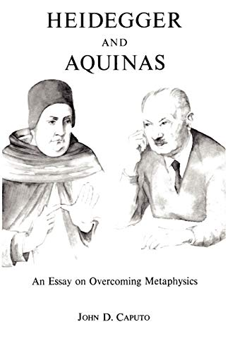 9780823210985: Heidegger and Aquinas: An Essay on Overcoming Metaphysics