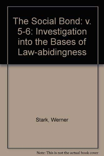 9780823211753: 005: The Social Bond: An Investigation into the Bases of Law-Abidingness : Threats to the Social Bond Contained Lawlessness