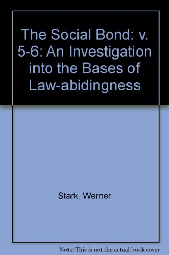 9780823211760: The Social Bond: An Investigation into the Bases of Law-Abidingness, Vol. V: Threats to the Social Bond, Contained Lawlessness (v. 5-6)