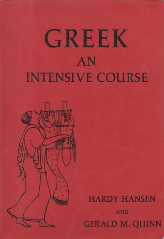 Greek: An Intensive Course: Hansen, Hardy, and