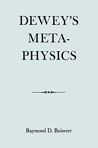9780823211968: Dewey's Metaphysics: Form and Being in the Philosophy of John Dewey