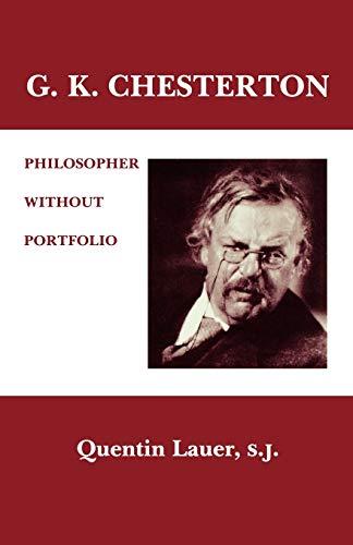 9780823211999: G. K. Chesterton: Philosopher Without Portfolio