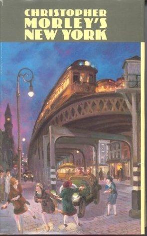 Christopher Morley's New York: Morley, Christopher