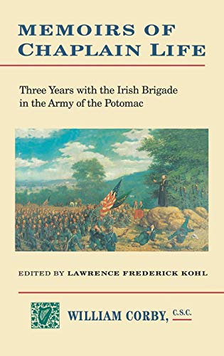 9780823212514: Memoirs of Chaplain Life: 3 Years in the Irish Brigage with the Army of the Potomac (The Irish in the Civil War)